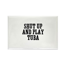 shut up and play Tuba Rectangle Magnet