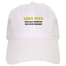 Army Wife Sexually Deprived Freedom Baseball Cap
