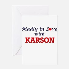 Madly in love with Karson Greeting Cards