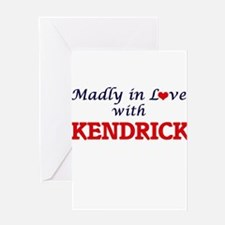 Madly in love with Kendrick Greeting Cards