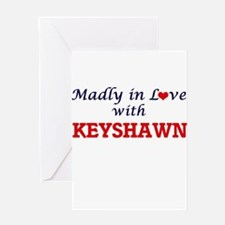 Madly in love with Keyshawn Greeting Cards