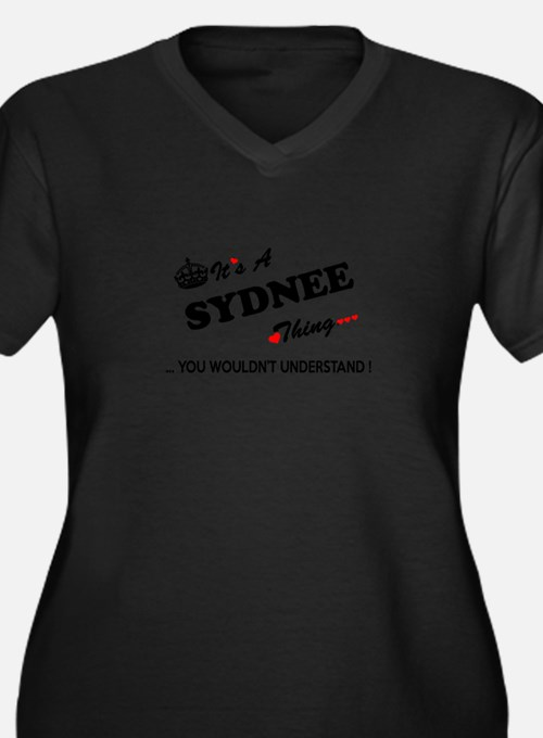 SYDNEE thing, you wouldn't under Plus Size T-Shirt