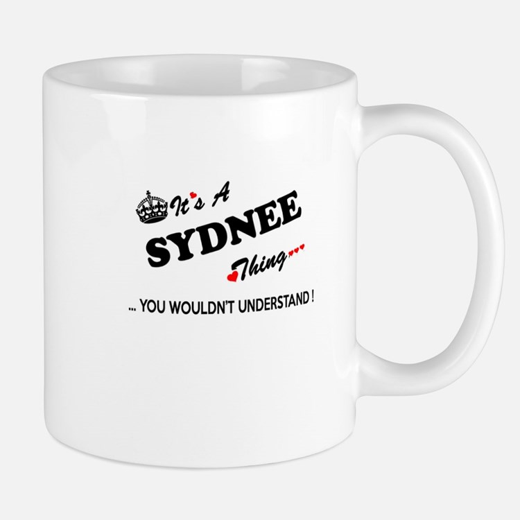 SYDNEE thing, you wouldn't understand Mugs