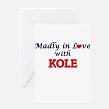 Madly in love with Kole Greeting Cards