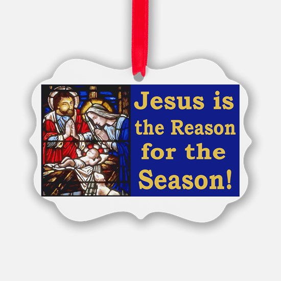 Jesus is the reason for the seaso Ornament