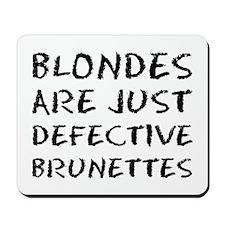 Defective Brunette Mousepad
