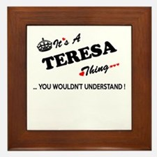 TERESA thing, you wouldn't understand Framed Tile