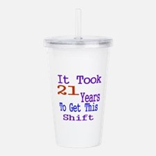 It Took 21 Years Birth Acrylic Double-wall Tumbler