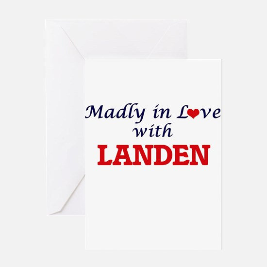 Madly in love with Landen Greeting Cards