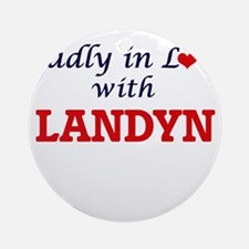 Madly in love with Landyn Round Ornament