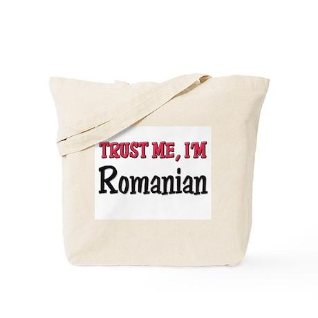 Trust Me I'm a Romanian Tote Bag