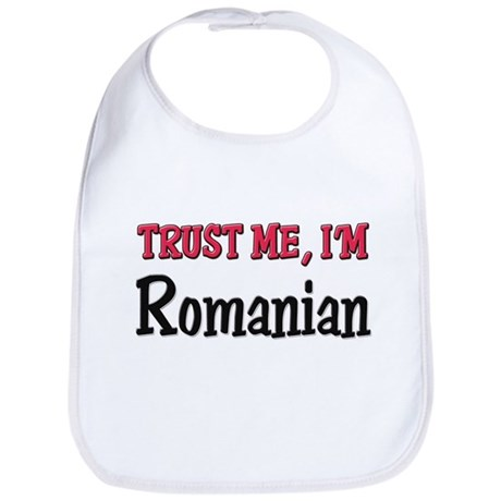 Trust Me I'm a Romanian Bib