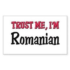 Trust Me I'm a Romanian Rectangle Decal