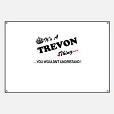 TREVON thing, you wouldn't understand Banner