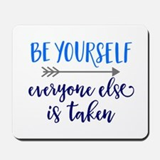 BE YOURSELF Mousepad