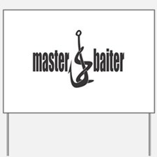 Master Baiter Yard Sign