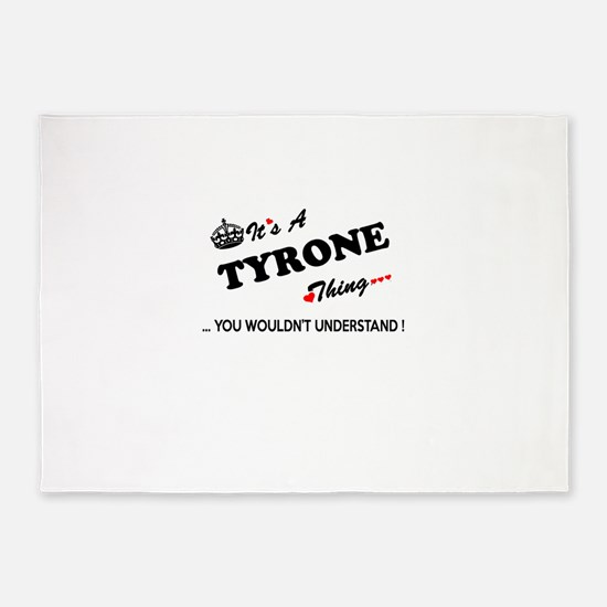 TYRONE thing, you wouldn't understa 5'x7'Area Rug