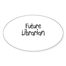 Future Librarian Oval Decal