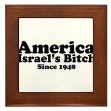 America Israel's Bitch Since 1948 Framed Tile
