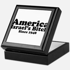 America Israel's Bitch Since 1948 Keepsake Box