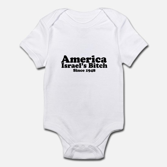 America Israel's Bitch Since 1948 Infant Bodysuit