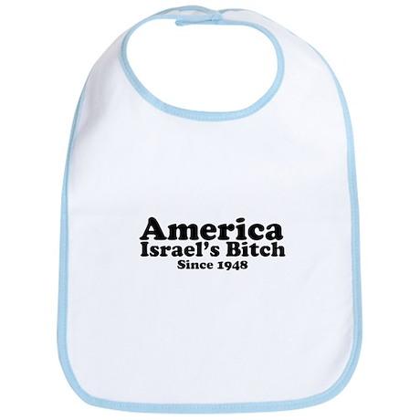 America Israel's Bitch Since 1948 Bib