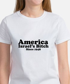America Israel's Bitch Since 1948 Tee