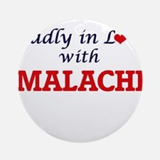 Madly in love with Malachi Round Ornament