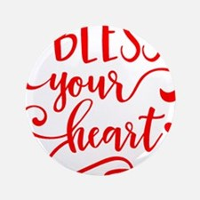 """BLESS YOUR HEART -2 3.5"""" Button (100 pack)"""