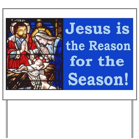 Jesus Is The Reason For The Season Stain Yard Sign By