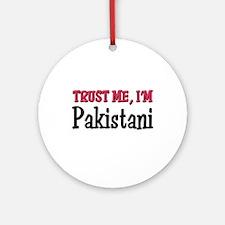 Trust Me I'm Pakistani Ornament (Round)