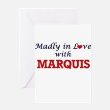 Madly in love with Marquis Greeting Cards