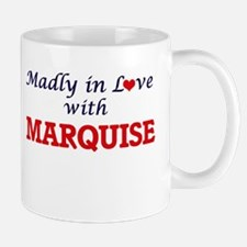Madly in love with Marquise Mugs