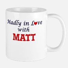Madly in love with Matt Mugs