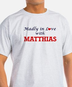 Madly in love with Matthias T-Shirt
