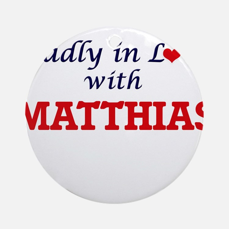 Madly in love with Matthias Round Ornament
