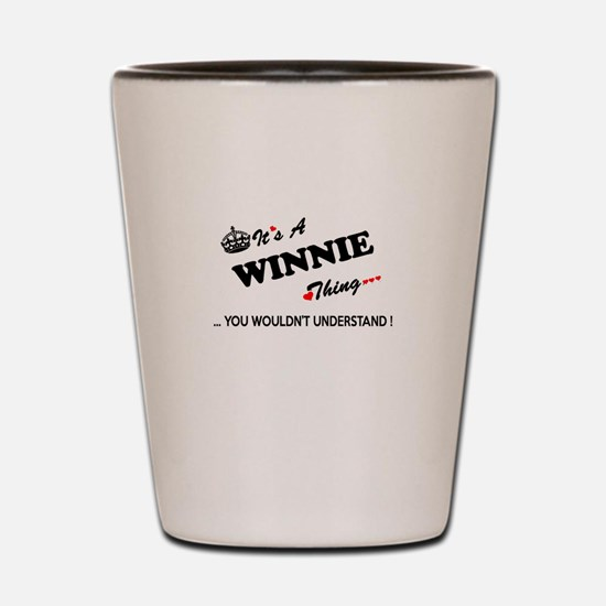 WINNIE thing, you wouldn't understand Shot Glass