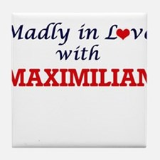 Madly in love with Maximilian Tile Coaster