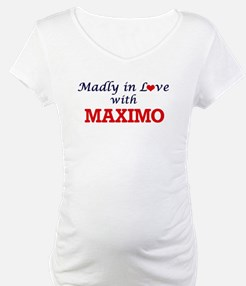 Madly in love with Maximo Shirt