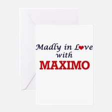 Madly in love with Maximo Greeting Cards
