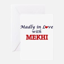 Madly in love with Mekhi Greeting Cards