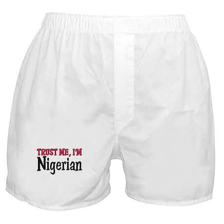 Trust Me I'm Nigerian Boxer Shorts
