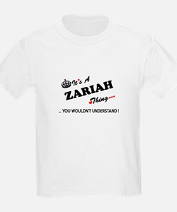 ZARIAH thing, you wouldn't understand T-Shirt