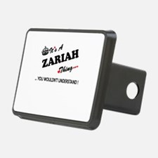 ZARIAH thing, you wouldn't Hitch Cover