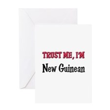 Trust Me I'm New Guinean Greeting Card