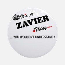 ZAVIER thing, you wouldn't understa Round Ornament