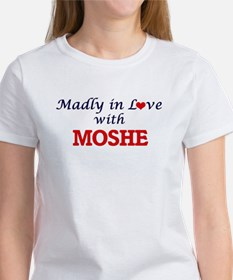 Madly in love with Moshe T-Shirt
