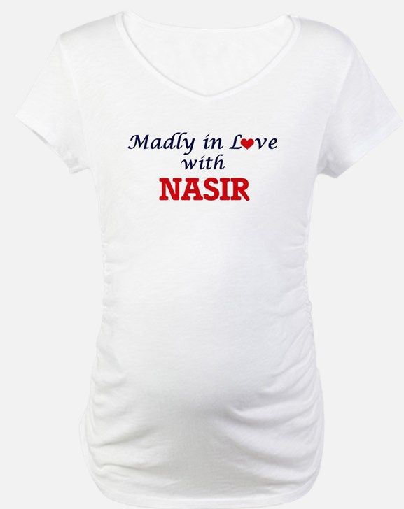 Madly in love with Nasir Shirt
