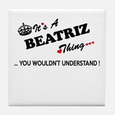 BEATRIZ thing, you wouldn't understan Tile Coaster