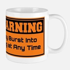 May Burst Into Song Mugs